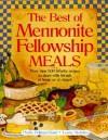 Best of Mennonite Fellowship Meals - Phyllis Pellman Good, Louise Stoltzfus
