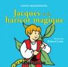 Jacques et le haricot magique - Anonymous, Richard Leduc
