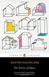 The Poetics of Space - Richard Kearney, Mark Z. Danielewski, Maria Jolas, Gaston Bachelard