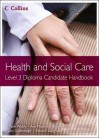 Health and Social Care: Level 3 Diploma. Candidate Handbook - Mark Walsh, Ann Mitchell, Elaine Millar, John A. Rowe, Lois Greenhalgh