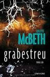 grabestreu: Thriller - Colette McBeth, Fred Kinzel