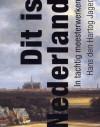 Dit is Nederland: in tachtig meesterwerken - Hans den Hartog Jager
