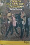 Contos do país dos gaúchos - Julián Murguía, Sérgio Faraco, Yamandú Tabárez