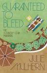 Guaranteed to Bleed - Julie Mulhern