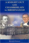 A Knight Out with Chamberlain in Birmingham - Bernard Zissman