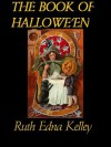 The Book of Hallowe'en [Illustrated] - Ruth Edna Kelley