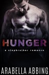 Hunger: A Stepbrother Romance - Arabella Abbing