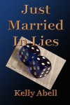 Just Married In Lies - Kelly Abell