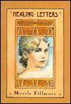 Myrtle Fillmore's Healing Letters - Myrtle Fillmore