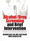 Alcohol/Drug Screening and Brief Intervention: Advances in Evidence-Based Practice - Richard Saitz, Marc Galanter