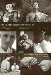 The Columbia Documentary History of Religion in America Since 1945 - Paul Harvey, Philip Goff