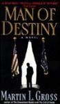 Man of Destiny - Martin Gross, Martin L. Gross
