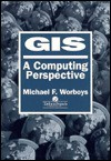 GIS: A Computer Science Perspective - M. F. Worboys, Michael F. Worboys