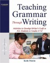 Teaching Grammar Through Writing: Activities to Develop Writer's Craft in ALL Students in Grades 4-12 (2nd Edition) - Keith Polette
