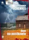Dom na pustkowiu - audiobook - Andrea Maria Schenkel
