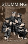 Slumming: Sexual and Social Politics in Victorian London - Seth Koven