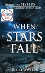 When the Stars Fall (The Sisters, Texas Mystery Series Book 2) - Becki Willis