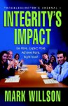 Integrity's Impact: Your Practical Guide to Integrity's Power, Benefits, and Use. Be More. Expect More. Achieve More, Right Now! - Mark Wilson