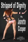 Stripped of Dignity - Jeanette Cooper