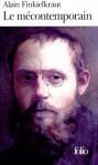 Le mécontemporain ; Péguy, lecteur du monde moderne - Alain Finkielkraut