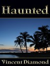Haunted - Vincent Diamond