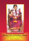 At the Feet of Mother Meera: The Lessons of Silence - Sonia L. Linebaugh