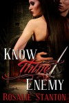 Know Thine Enemy - Rosalie Stanton