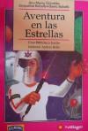 Aventura en las estrellas - Jacqueline Balcells, Alberto Balcells, Ana María Güiraldes