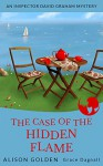 The Case of the Hidden Flame (An Inspector David Graham Cozy Mystery Book 2) - Alison Golden, Grace Dagnall
