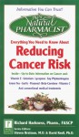 The Natural Pharmacist: Your Complete Guide to Reducing Cancer Risk - Richard Harkness