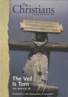 The Christians: Their First Two Thousand Years: The Veil Is Torn A.D. 30 to A.D. 70 Pentecost to the Destruction of Jerusalem [Vol. 1] - Ted Byfield