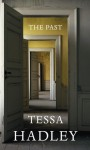 The Past: A novel - Tessa Hadley