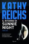Il ritorno di Sunnie Night - Kathy Reichs