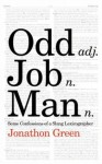 Odd Job Man: Some Confessions of a Slang Lexicographer - Jonathon Green