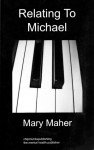 Relating To Michael - Mary Maher