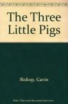 The Three Little Pigs by Gavin Bishop (1990-01-03) - Gavin Bishop