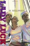 Lady Luck - M. Millswan