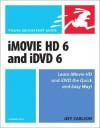 iMovie HD 6 & iDVD 6 for Mac OS X - Jeff Carlson