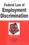 Federal Law of Employment Discrimination in a Nutshell (Nutshell Series) - Mack A. Player