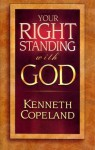 Your Right Standing With God - Kenneth Copeland