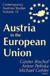 Austria in the European Union (Ppr) S#10 - Günter Bischof, Anton Pelinka, Michael Gehler