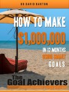 How to Make $1,000,000 in 12 Months using SMART Goal Setting - David Barton