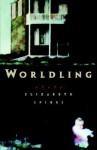 Worldling - Elizabeth Spires