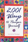 2,001 Ways to Pamper Yourself - Lorraine Bodger