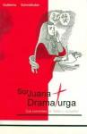 """Sor Juana, Dramaturga: Sus Comedias de """"Falda y Empe~no"""" - Guillermo Schmidhuber de la Mora"""