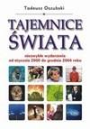 Tajemnice świata : niezwykłe wydarzenia od stycznia 2000 do grudnia 2004 roku - Tadeusz Oszubski
