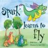 Spark Learns To Fly - Judith Foxon, Rachel Fuller