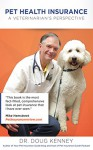 Pet Health Insurance:A Veterinarian's Perspective - Dr. Doug Kenney
