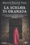 La schiava di Granada - Agustín Sánchez Vidal, P. Spinato, G. Di Tolle