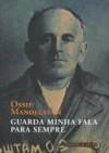 Guarda a Minha Fala para Sempre - Osip Mandelstam, Nina Guerra, Filipe Guerra